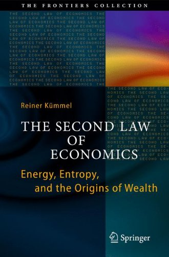 the-second-law-of-economics-energy-entropy-and-the-origins-of-wealth-the-frontiers-collection