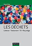 Les déchets : Collecte, traitement, tri, recyclage