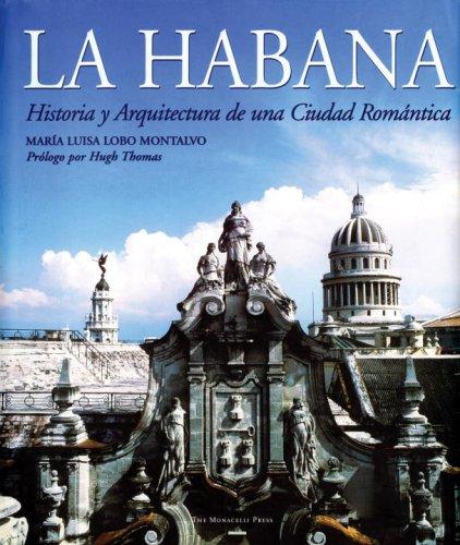La Habana: Historia y Arquitectura de una Ciudad Romántica