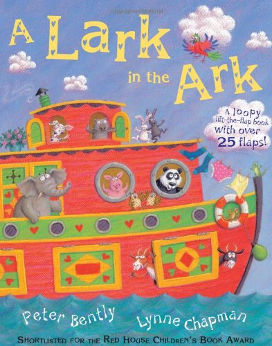 A Lark in the Ark: A Loopy Lift-the-flap Book