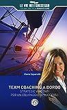 Team coaching a bordo. Strategie vincenti per un equipaggio di successo