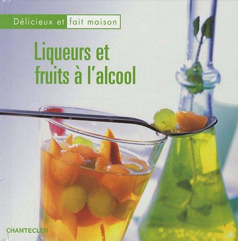 Liqueurs et fruits à l'alcool