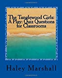 The Tanglewood Girls: A Play: Quiz Questions for Classrooms