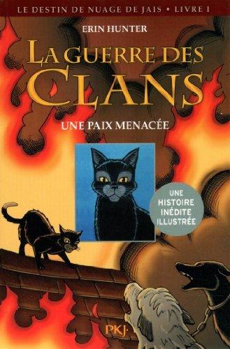 La Guerre Des Clans Version Illustrée Cycle II : Une Paix Menacée De Erin HUNTER 3 Juillet 2014 Broché