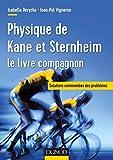 Physique de Kane et Sternheim - le livre compagnon -...