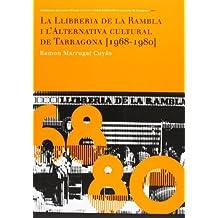 La Llibreria De La Rambla I L'Alternativa Cultural De Tarragona. 1968 - 1980