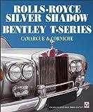 Rolls Royce Silver Shadow/Bentley T-Series, Camargue & Corniche (English Edition)