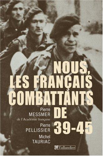 Nous, les Franais combattants de 39-45