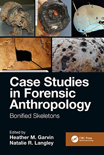 Case Studies in Forensic Anthropology: Bonified Skeletons (English ...
