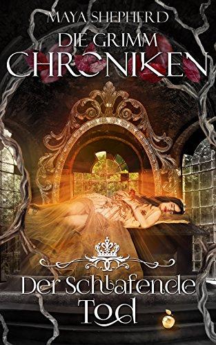 Der Schlafende Tod (Die Grimm-Chroniken 3)
