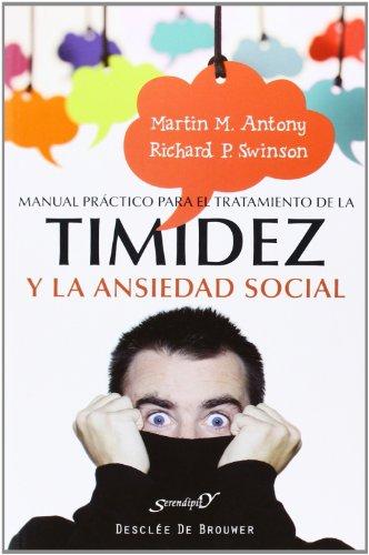 Manual práctico para el tratamiento de la timidez y la ansiedad social: Técnicas demostradas para la superación gradual del miedo (Serendipity)