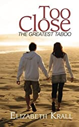 Too Close by Elizabeth Krall (2013-01-28)