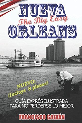 NUEVA ORLEANS. The big easy: Guía exprés para no perderse lo mejor por Francisco Galván