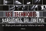 Les techniques narratives du cinéma - Les 100 plus grands procédés que tout réalisateur doit connaître