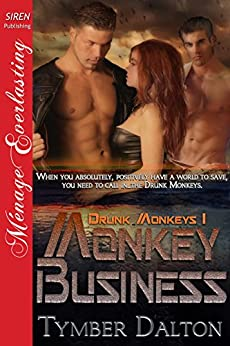 Monkey Business [Drunk Monkeys 1] (Siren Publishing Menage Everlasting) di [Dalton, Tymber]