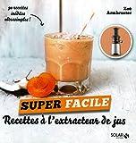 Telecharger Livres Recettes pour extracteur de jus super facile (PDF,EPUB,MOBI) gratuits en Francaise