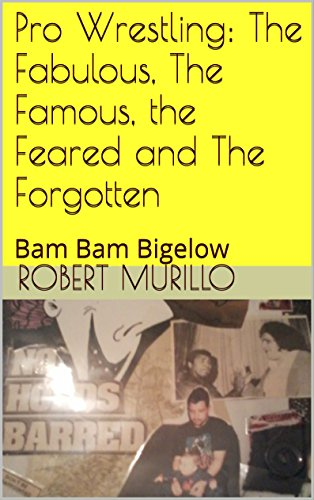 Pro Wrestling: The Fabulous, The Famous, the Feared and The Forgotten: Bam Bam Bigelow (Letter B Series Book 4) (English Edition) Ecws Parka