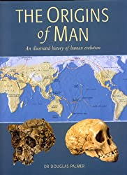 The Origins of Man: An Illustrated History of Human Evolution