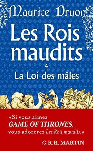 Les Rois maudits, tome 4 : La Loi des Mâles par Maurice Druon