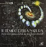 Il tempo della natura. Ciclicità e irreversibilità dei fenomeni naturali. Con CD-ROM