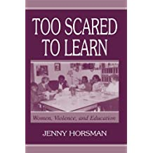 Too Scared To Learn: Women, Violence, and Education (English Edition)