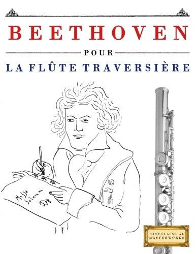 Beethoven pour la Flûte Traversière: 10 pièces faciles pour la Flûte Traversière débutant livre