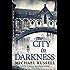 The City in Darkness (Stefan Gillespie Book 3)