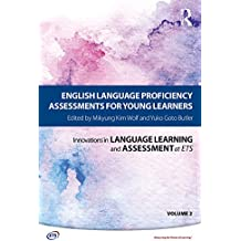 English Language Proficiency Assessments for Young Learners (Innovations in Language Learning and Assessment at Ets)