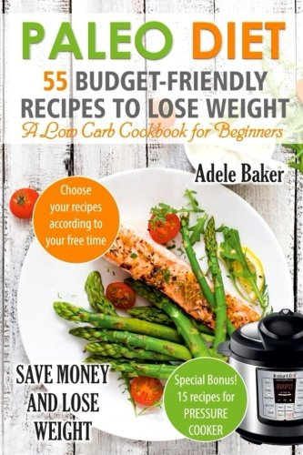 paleo-diet-55-budget-friendly-recipes-to-lose-weight-a-low-carb-cookbook-for-beginners-volume-2