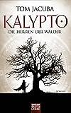 Die Herren der Wälder (Kalypto, Band 1)
