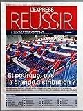 EXPRESS REUSSIR (L') [No 2915] du 16/05/2007 - ET POURQUOI PAS LA GRANDE DISTRIBUTION - PROGRESSIONS RAPIDES OPPORTUNITES NOMBREUSES EMPLOIS NON DE LOCALISABLES - MALGRE UNE IMAGE PARFOIS DIFFICILE ELLE OFFRE DE REELLES CARRIERES AUX JEUNES DIPLOMES - SOMMAIRE - EDITORIAL - DOSSIER - GUIDE MBA - BLOG REUSSIR - MORAL DES CADRES - DIRIGEANTS - COMMERCE DISTRIBUTION - INTERNATIONAL - TECHNIQUE - BTP CONSTRUCTION - LOGISTIQUE - MANAGEMENT - COMMUNICATION - METIERS DE LA SANTE - GESTION - JURIDIQUE...