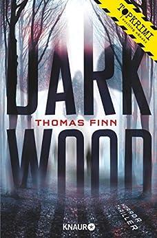 Dark Wood: Horrorthriller von [Finn, Thomas]