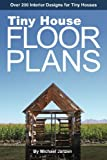 Tiny House Floor Plans: Over 200 Interior Designs for Tiny Houses: Volume 1