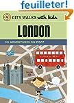 City Walks with Kids: London: 50 Adve...