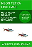 Neon Tetra Fish Care: Must-Know Tips For Raising Neon Tetra Fish