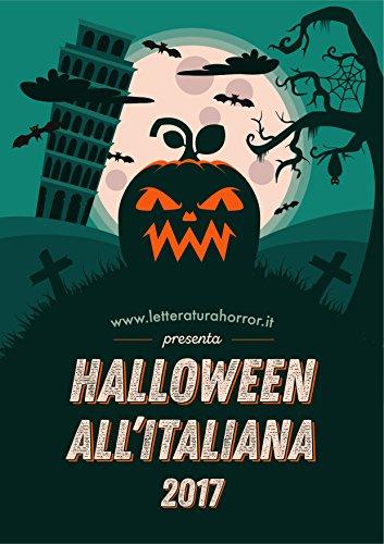 Halloween al''Italiana 2017 (Halloween all'Italiana Vol. 5) (Italian Edition) (Paura Di Racconti Halloween)