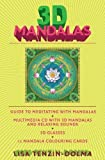 3D Mandalas: Everything You Need to Enrich Your Life through Meditation
