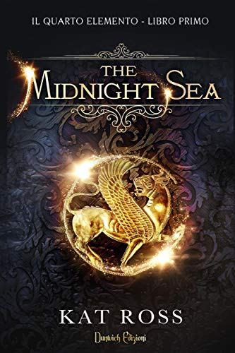 The Midnight Sea: Il Quarto Elemento - Libro I