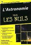 L'Astronomie pour les Nuls poche de Pascal BORDE ,Stephen MARAN ( 22 juin 2015 ) - First (22 juin 2015) - 22/06/2015
