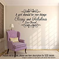 A girl should be two things, Classy and Fabulous - Coco Chanel quote for Girl