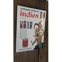 Comment vivre en indien - Un grand livre d'or -
