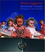 William Eggleston: Democratic Camera; Photographs and Video, 1958-2008 (Whitney Museum of American Art)