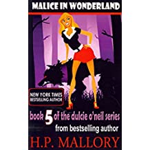 [ MALICE IN WONDERLAND: THE DULCIE O'NEIL SERIES ] BY Mallory, H P ( AUTHOR )Apr-01-2013 ( Paperback )