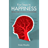 Five Steps to Happiness: Learning to Explore and Understand Your Emotional Mind