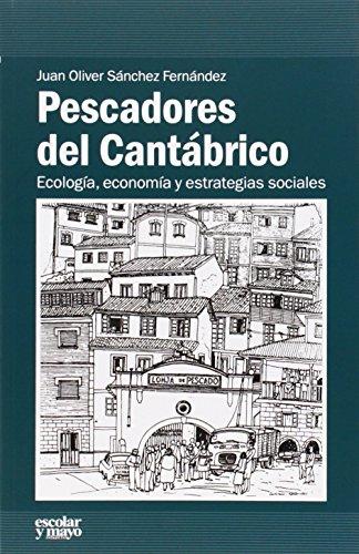 Pescadores Del Cantabrico (Analisis y critica) por Juan Oliver Sanchez Fernandez epub