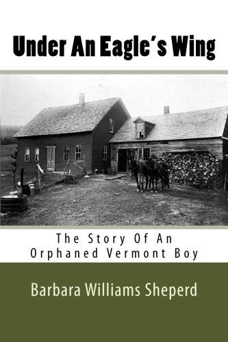 under-an-eagles-wing-the-story-of-an-orphaned-vermont-boy-by-barbara-williams-sheperd-2016-03-06