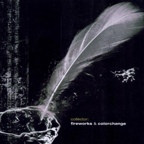 Collector: Fireworks & Colorchange by Project Pitchfork (2003-06-02)