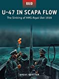 U-47 in Scapa Flow - The Sinking of HMS Royal Oak 1939 (Raid, Band 33)