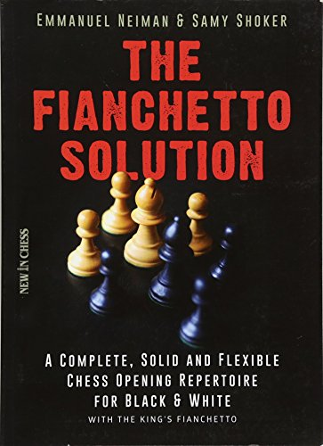 Trockene Ergänzen (The Fianchetto Solution: A Complete, Solid and Flexible Chess Opening Repertoire for Black & White - With the King's Fianchetto (New in Chess))