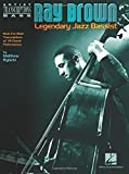 Ray Brown Legendary Jazz Bassist: Note-for-note Transcriptions of 18 Classic Performances